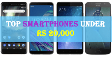 Here Are The Top Best Smartphones Under Rs 20,000 In India