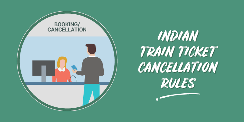 IRCTC Cancellation Rules & Refund Policy 2019: Here's The New Policy!