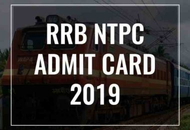 RRB NTPC Admit Card 2019: Download Railway NTPC Hall Ticket/Call Letter Zone Wise