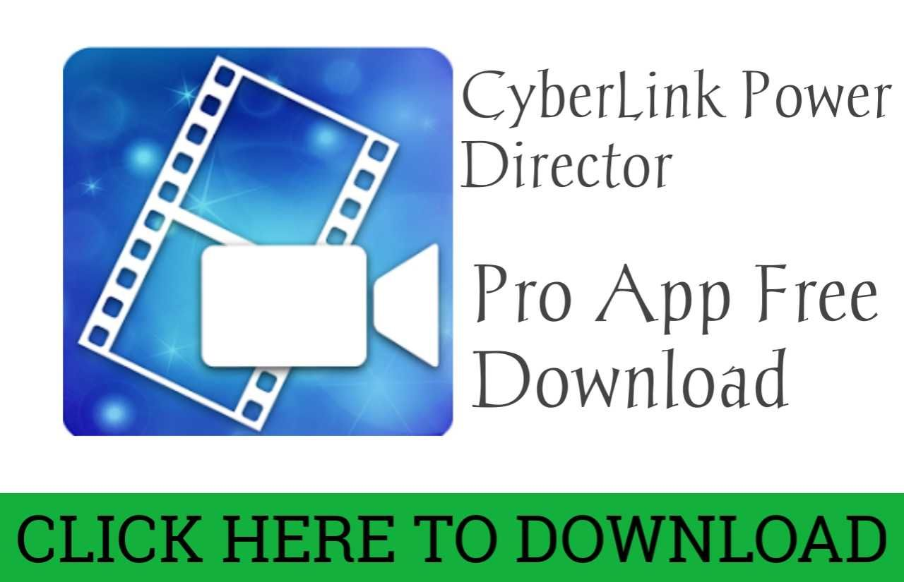 CyberLink PowerDirector Pro Apk v6.1.2 Video Editor Unlocked